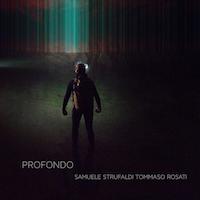 profondo - Tommaso Rosati Samuele Strufaldi